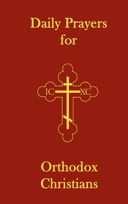 Daily Prayers for Orthodox Christians - Hutchison-Hall, John (Ellsworth)