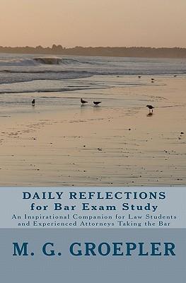 Daily Reflections for Bar Exam Study - Groepler, M G