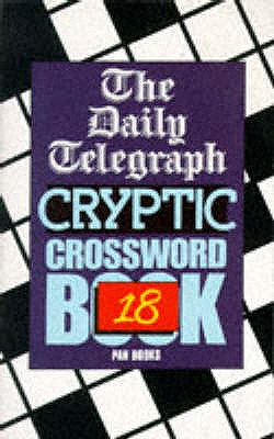 Daily Telegraph Cryptic Crossword Book 18 - Telegraph Group Limited