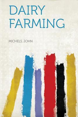 Dairy Farming - John, Michels (Creator)