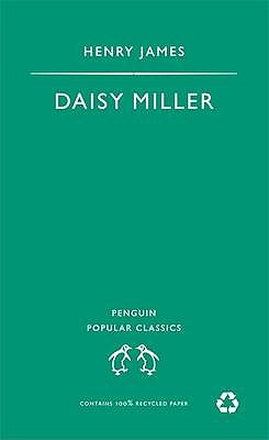 Daisy Miller - James, Henry, and Moore, Geoffrey (Volume editor), and Crick, Patricia (Volume editor)