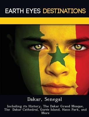 Dakar, Senegal: Including Its History, the Dakar Grand Mosque, the Dakar Cathedral, Goree Island, Hann Park, and More - Night, Sam