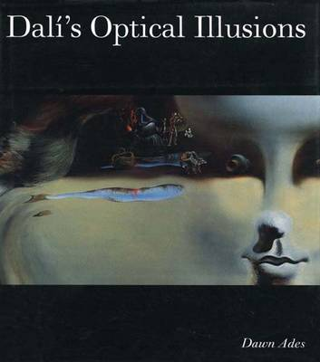 Dali's Optical Illusions - Ades, Dawn (Editor), and Dali, Salvador, and Pinchot, Antonio (Contributions by)