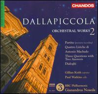 Dallapiccola: Orchestral Works Vol. 2 - Gillian Keith (soprano); Paul Watkins (cello); BBC Philharmonic Orchestra; Gianandrea Noseda (conductor)