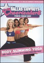 Dallas Cowboys Cheerleaders: Power Squad Bod! - Body Slimming Yoga