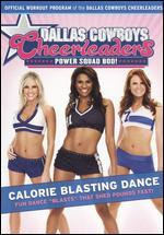 Dallas Cowboys Cheerleaders: Power Squad Bod! - Calorie Blasting Dance
