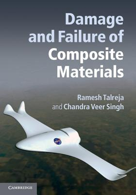 Damage and Failure of Composite Materials - Talreja, Ramesh, and Singh, Chandra Veer