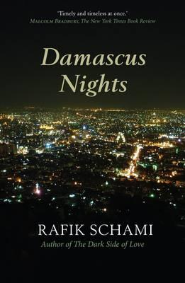 Damascus Nights - Schami, Rafik, and Boehm, Philip (Translated by)
