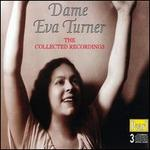Dame Eva Turner - The Collected Recordings - Astra Desmond (vocals); Dino Borgioili (vocals); Elsie Suddaby (vocals); Eva Turner (soprano); Frank Titterton (vocals);...