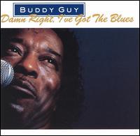 Damn Right, I've Got the Blues - Buddy Guy
