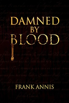 Damned by Blood - Annis, Frank