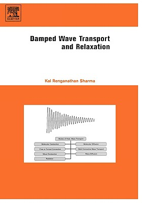 Damped Wave Transport and Relaxation - Sharma, Kal Renganathan, Dr., Pe