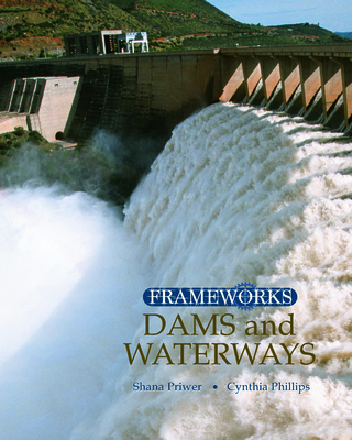 Dams and Waterways - Phillips, Cynthia, Dr., PH.D., and Priwer, Shana