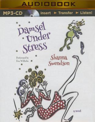 Damsel Under Stress - Swendson, Shanna, and Wilhelm, Eva (Read by)