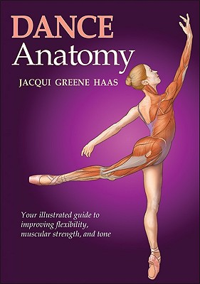 Dance Anatomy - Haas, Jacqui Greene
