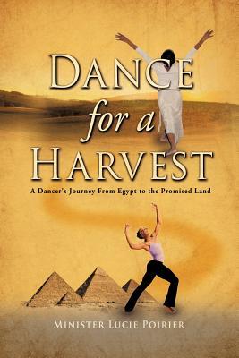 Dance for a Harvest - Poirier, Minister Lucie