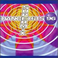 Dance Hits '96 Supermix - Various Artists
