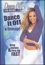 Dance Off the Inches: Dance It Off & Firm Up! - Andrea Ambandos