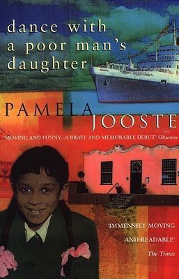 Dance with a Poor Man's Daughter - Jooste, Pamela