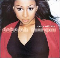 Dance With Me - Debelah Morgan