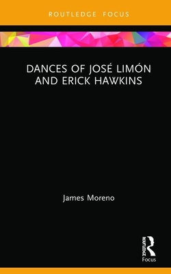 Dances of Jose Limon and Erick Hawkins - Moreno, James