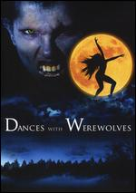 Dances with Werewolves - Dan Golden; Donald F. Glut