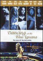 Dancing at the Blue Iguana - Michael Radford