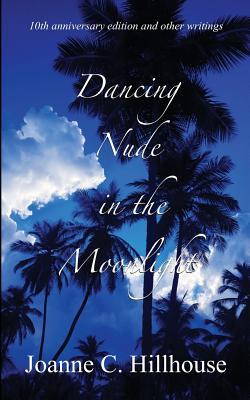 Dancing Nude in the Moonlight - Hillhouse, Joanne C