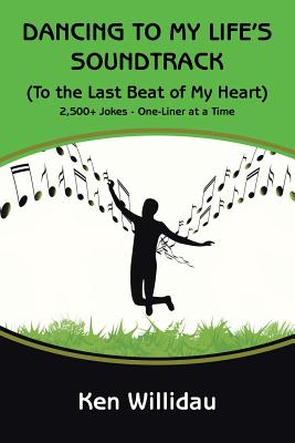Dancing to My Life's Soundtrack: (to the Last Beat of My Heart) - Willidau, Ken