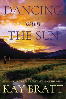 Dancing with the Sun - Bratt, Kay