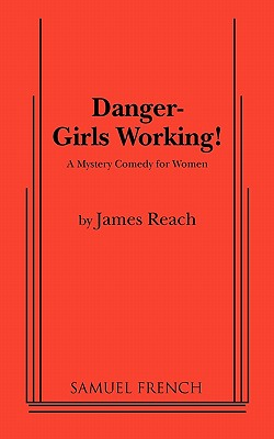 Danger - Girls Working - Reach, James
