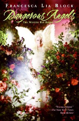 Dangerous Angels: The Weetzie Bat Books - Block, Francesca Lia