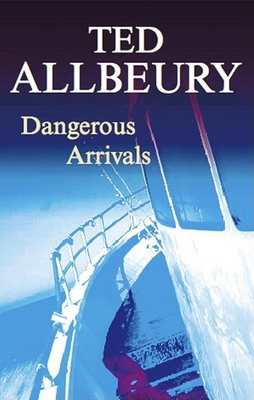 Dangerous Arrivals - Allbeury, Ted