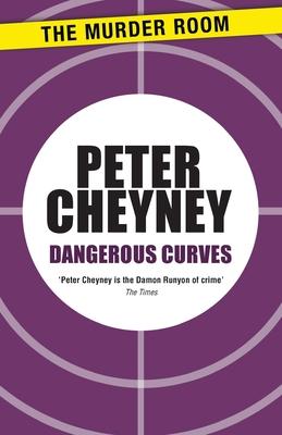 Dangerous Curves - Cheyney, Peter
