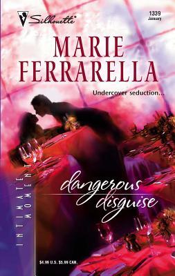 Dangerous Disguise - Ferrarella, Marie