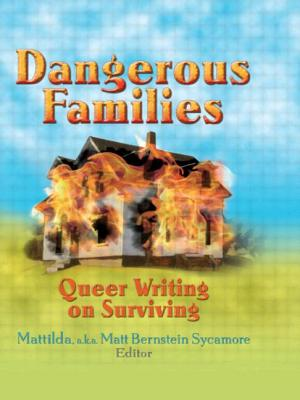 Dangerous Families: Queer Writing on Surviving - Sycamore, Matt Bernstein (Editor)