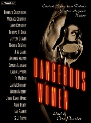 Dangerous Women: Original Stories from Today's Greatest Suspense Writers - Carcaterra, Lorenzo, and Connelly, Michael, and Connolly, John