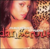 Dangerous - Chaka Demus & Pliers