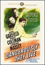 Dangerously They Live - Robert Florey