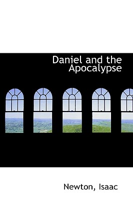Daniel and the Apocalypse - Isaac, Newton