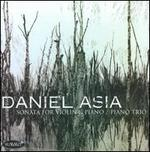 Daniel Asia: Sonata for Violin & Piano; Piano Trio