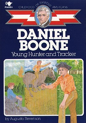 Daniel Boone: Young Hunter and Tracker - Stevenson, Augusta