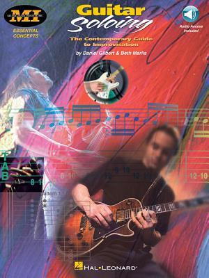 Daniel Gilbert/Beth Marlis: Guitar Soloing - Gilbert, Daniel, and Maroif, Beth