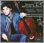Daniel Müller-Schott Plays Schumann, Strauss, Volkmann, Bruch