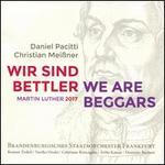 Daniel Pacitti/Christian Meißner: Wir sind Bettler