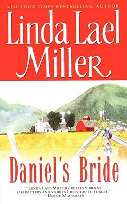 Daniel's Bride - Miller, Linda Lael, and Marrow, Linda (Editor)