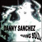 Danny Sanchez Going Solo