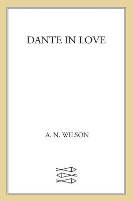 Dante in Love - Wilson, A N