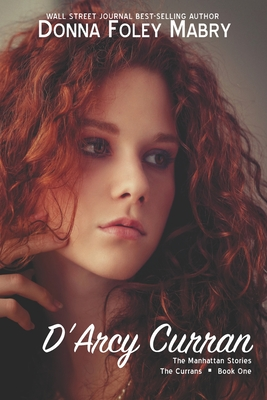 D'Arcy Curran: The Currans: Book One - Foley Mabry, Donna
