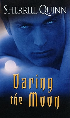 Daring the Moon - Quinn, Sherrill